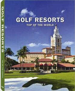 Golf resorts. Top of the world. Ediz. inglese, tedesca e francese. Vol. 2 - copertina