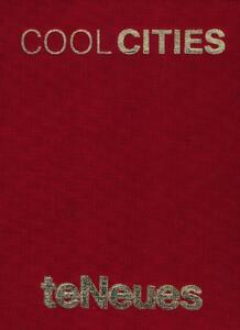 Cool cities: Barcelona-Berlin-London-New York-Paris-Rome. Ediz. multilingue