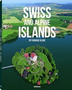 Swiss and Alpine Islands. Ediz. multilingue - Farhad Vladi - copertina