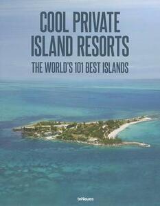 Cool escapes island resorts. The world's 101 best islands. Ediz. multilingue - copertina