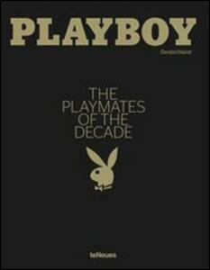 Playboy. The Playmates of the decade. Ediz. inglese e tedesca - copertina