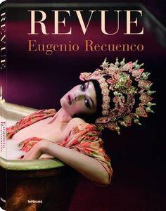 Libro Revue. Ediz. inglese, francese, spagnola, tedesca Eugenio Recuenco