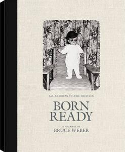 All-American volume thirteen. Born ready - Bruce Weber - copertina