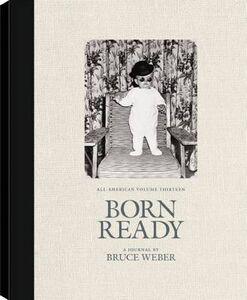 Libro All-American volume thirteen. Born ready Bruce Weber