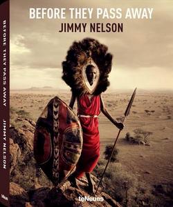 Libro Jimmy Nelson. Before they pass away. Ediz. inglese, tedesca e francese