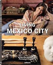 Living Mexico City. Ediz. inglese, spagnola e tedesca