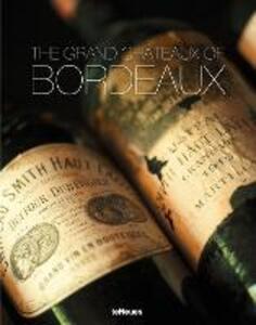 The grand chateaux of Bordeaux. Ediz. illustrata - copertina