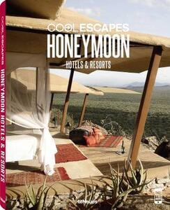 Cool escapes honey moon. Hotels & resorts. Ediz. inglese, tedesca e francese - copertina