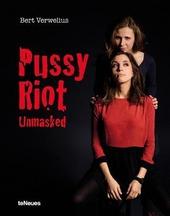 Pussy Riot unmasked. Ediz. inglese