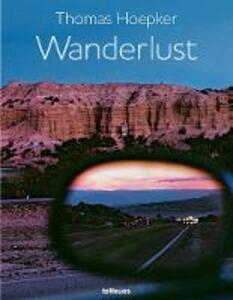 Wanderlust. Ediz. inglese, tedesca e francese - Thomas Hoepker - copertina