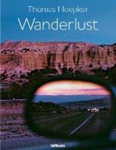 Foto Cover di Wanderlust. Ediz. inglese, tedesca e francese, Libro di Thomas Hoepker, edito da TeNeues