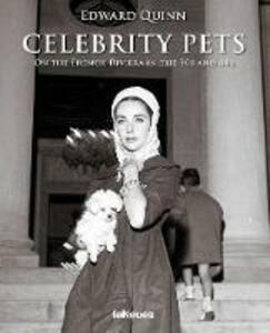 Celebrity pets. On the French riviera in the 50s and 60s. Ediz. inglese, tedesca e francese - Edward Quinn - copertina