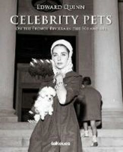 Libro Celebrity pets. On the French riviera in the 50s and 60s. Ediz. inglese, tedesca e francese Edward Quinn