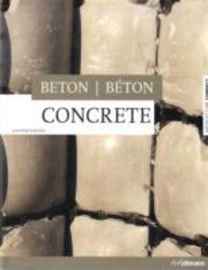 Libro Concrete beton beton. Ediz. inglese, tedesca e francese Joachim Fischer