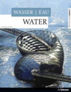 Wasser, eau, water. Ediz. tedesca, francese e inglese