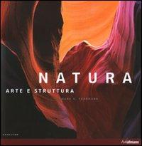 Natura. Arte e struttura. E...