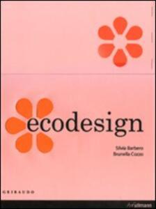 Ecodesign. Ediz. italiana, spagnola e portoghese - Silvia Barbero,Brunella Cozzo - copertina