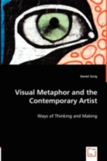 Visual Metaphor and the Contemporary Artist - Daniel Serig - cover