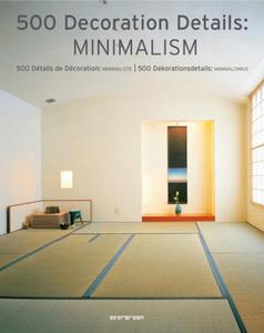 Libro Minimalismo. 500 dettagli d'arredo minimalista. Ediz. italiana, spagnola e portoghese