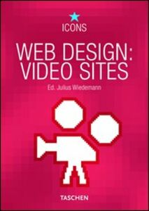 Foto Cover di Web design video sites. Ediz. multilingue, Libro di Julius Wiedemann, edito da Taschen