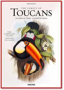 John Gould, family of toucans. Ediz. italiana, spagnola e portoghese
