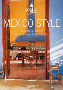 Mexico style. Ediz. italiana, spagnola e portoghese - Angelika Taschen - copertina