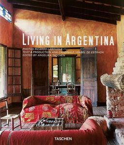 Foto Cover di Living in Argentina. Ediz. multilingue, Libro di  edito da Taschen