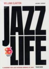 William Claxton. Jazzlife. Ediz. inglese, francese e tedesca