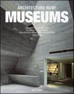 Libro Architecture now! Museums. Ediz. italiana, spagnola e portoghese Philip Jodidio