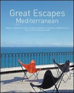 Libro Great escapes Mediterranean. Ediz. italiana, spagnola e portoghese Christiane Reiter