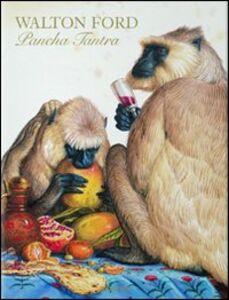 Libro Walton Ford. Pancha Tantra. Ediz. italiana, spagnola e portoghese Bill Buford