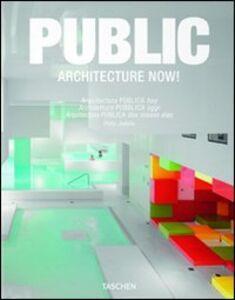 Foto Cover di Architecture now! Public spaces. Ediz. italiana, spagnola e portoghese, Libro di Philip Jodidio, edito da Taschen