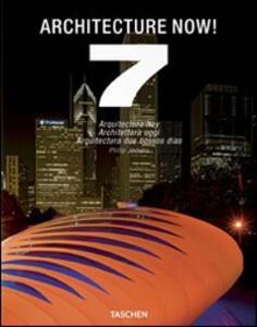 Architecture now! Ediz. italiana, spagnola e portoghese. Vol. 7 - Philip Jodidio - copertina