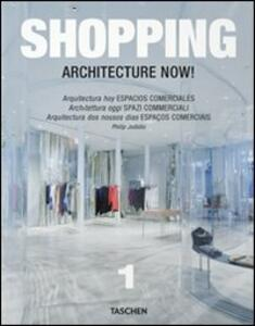 Architecture now! Shopping. Ediz. italiana, spagnola e portoghese - Philip Jodidio - copertina