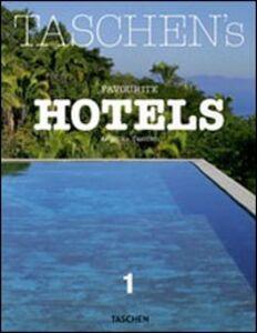 Foto Cover di Taschen's favourite hotels. Ediz. italiana, spagnola e portoghese. Vol. 1, Libro di Christiane Reiter, edito da Taschen