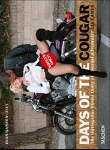 Days of the cougar. Ediz. italiana, spagnola e portoghese - Liz Earls - copertina