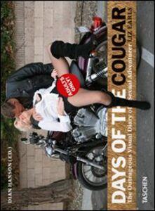 Libro Days of the cougar. Ediz. italiana, spagnola e portoghese Liz Earls