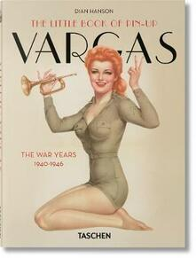 The little book of pin-up. Vargas the war years (1940-1946). Ediz. francese, inglese e tedesca.pdf