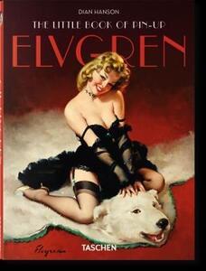 The little book of pin-up. Elvgren. Ediz. inglese, francese e tedesca - Dian Hanson - copertina