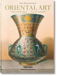 Émile Prisse d'Avennes. Oriental art-Orientalische Kunst-L'art oriental. Ediz. multilingue - Blair Sheila Bloom Jonathan - wuz.it
