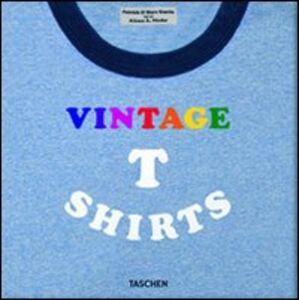 Foto Cover di Vintage t-shirt. Ediz. italiana, spagnola e portoghese, Libro di AA.VV edito da Taschen