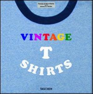 Libro Vintage t-shirt. Ediz. italiana, spagnola e portoghese Marc Guetta , Patrick Guetta , Alison A. Nieder