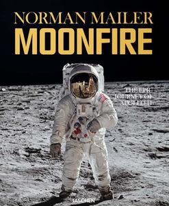 Foto Cover di Moonfire. Ediz. italiana, Libro di Norman Mailer, edito da Taschen