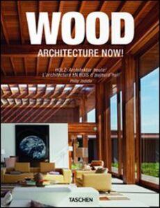 Libro Architecture now! Wood. Ediz. italiana, spagnola e portoghese Philip Jodidio
