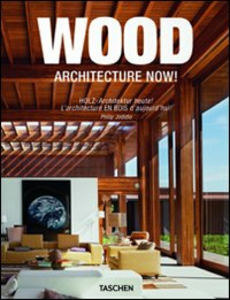 Libro Architecture now! Wood. Ediz. italiana, spagnola e portoghese Philip Jodidio