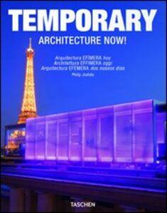 Libro Architecture now! Temporary. Ediz. italiana, spagnola e portoghese Philip Jodidio