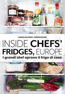 Foto Cover di Inside chefs' fridges, Europe. I grandi chef aprono il frigo di casa, Libro di Carrie Solomon,Adrian Moore, edito da Taschen 0
