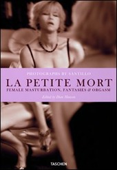 La petite mort. Female masturbation, fantasies & orgasm. Ediz. italiana, spagnola e portoghese