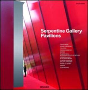 Foto Cover di Serpentine Gallery Pavilions, Libro di Philip Jodidio, edito da Taschen