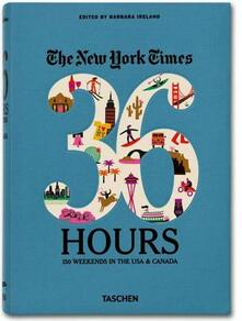 Promoartpalermo.it The New York Times, 36 hours: 150 weekends in the USA & Canada. Ediz. inglese Image